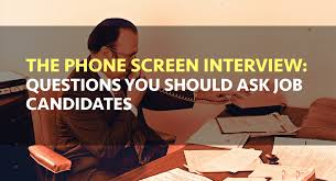 Here's How to Screen Potential Candidates by Phone